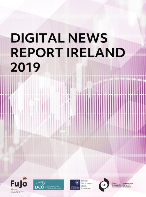 Increase in number of Irish media consumers concerned about 'fake news' on the internet – Reuters Digital News Report 2019 (Ireland)